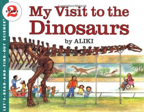My Visit to the Dinosaurs (Let's-Read-and-Find-Out Science 2)