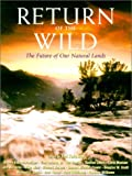 Return of the Wild: The Future Of Our National Lands