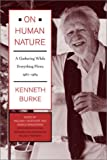 On Human Nature: A Gathering While Everything Flows, 1967-1984 (0520219198) by Burke, Kenneth
