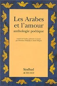Les Arabes Et Lamour Anthologie Poétique Babelio