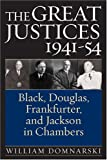 img - for The Great Justices, 1941-54: Black, Douglas, Frankfurter, and Jackson in Chambers book / textbook / text book