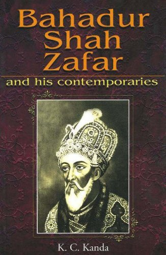 Bahadur Shah Zafar: And His Contemporaries (In Urdu Translated into English)
