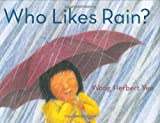 img - for Who Likes Rain? Hardcover - April 3, 2007 book / textbook / text book