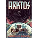 Arktos: The Myth of the Pole in Science, Symbolism and Nazi Survival