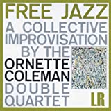 Free Jazz, a Collective Improvisation(Remastered) [Bonus Track Version]