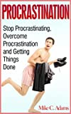 img - for Procrastination - Stop Procrastinating, Overcome Procrastination and Getting Things Done (a Stress-Free Book) book / textbook / text book