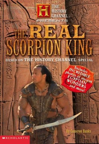 History Channel Presents The Real Scorpion King (The History Channel Presents)