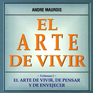 El Arte de Vivir [The Art of Living] | Livre audio