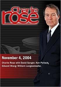 Charlie Rose with David Sanger; Ken Pollack; Edward Wong; William Langewiesche. (November 4, 2004)