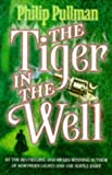 The Tiger in the Well (0439010799) by Pullman, Philip