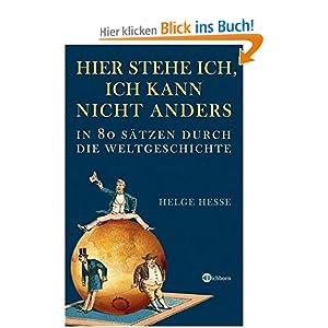eBook Cover für  Hier stehe ich ich kann nicht anders In 80 S xE4 tzen durch die Weltgeschichte