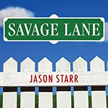 Savage Lane (       UNABRIDGED) by Jason Starr Narrated by Mike Chamberlain