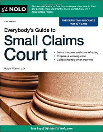 Everybody's Guide to Small Claims Court (Everybody's Guide to Small Claims Court. National Edition) written by Ralph Warner