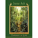 Threads of Life: A Collection of Poemsby Irene Ash