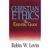 Christian Ethics: An Essential Guide (Abingdon Essential Guides) ~ Robin W. Lovin