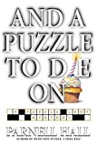 And a Puzzle to Die On: A Puzzle Lady Mystery (Puzzle Lady Mysteries) (0553802445) by Hall, Parnell