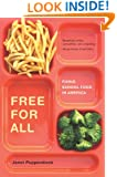 Free for All: Fixing School Food in America (California Studies in Food and Culture Book 28)