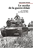 Le mythe de la guerre-clair : La campagne de l'Ouest de 1940