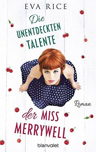 Eva Rice: Die unentdeckten Talente der Miss Merrywell