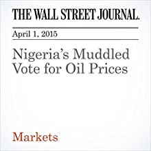 Nigeria's Muddled Vote for Oil Prices (       UNABRIDGED) by Liam Denning Narrated by Ken Borgers