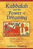 Kabbalah and the Power of Dreaming: Awakening the Visionary Life