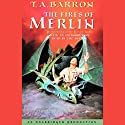The Fires of Merlin: The Lost Years of Merlin, Book Three Audiobook by T.A. Barron Narrated by Kevin Isola