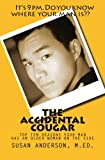 THE ACCIDENTAL COUGAR: Top Ten Reasons Your Man Has an Older Woman on the Side, by Susan Anderson, M.Ed.