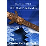 The Maria Kannon (A Brother Half Angel Thriller) ~ Martin Roth