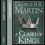 A Clash of Kings (Part Two): Book 2 of A Song of Ice and Fire (       UNABRIDGED) by George R. R. Martin Narrated by Roy Dotrice