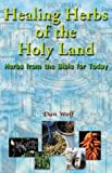 img - for Healing Herbs of the Holy Land: Herbs from the Bible for Today book / textbook / text book