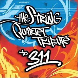 311 - The String Quartet Tribute to 311 - Zortam Music