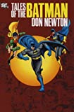 Tales of the Batman Vol. 1. Don Newton (0857688693) by O'Neil, Dennis