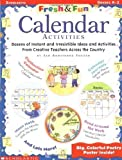 img - for Calendar Activities: Dozens of Instant and Irresistible Ideas and Activities from Teachers Across the Country (Fresh & Fun) by Jan Armstrong Freitag (2000-06-03) book / textbook / text book