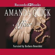 Affair (       UNABRIDGED) by Amanda Quick Narrated by Barbara Rosenblat