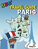 img - for Kids' Travel Guide - Paris: Kids' enjoy the best of Paris with fascinating facts, fun activities, useful tips, quizzes and Leonardo! (Kids' Travel Guides) (Volume 2) book / textbook / text book