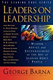 img - for Leaders on Leadership: Wisdom, Advice and Encouragement on the Art of Leading God's People (The Leading Edge Series) book / textbook / text book