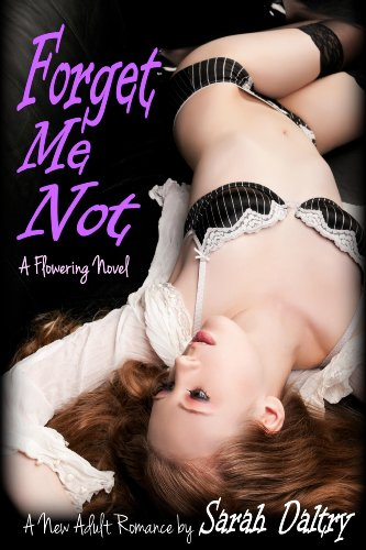 Forget Me Not (Flowering, #1) by Sarah Daltry
