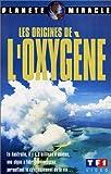 echange, troc Les Origines de l'oxygène [VHS]