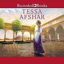 Bread of Angels | Livre audio Auteur(s) : Tessa Afshar Narrateur(s) : Rendah Heywood