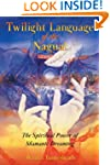 Twilight Language of the Nagual: The...