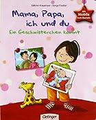 Mama, Papa, ich und du: Ein Geschwisterchen kommt: Amazon.de: Sonja Fiedler, Sabine Kraushaar: Bucher