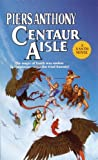 Centaur Aisle (0808522094) by Anthony, Piers