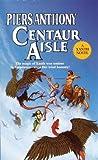 Piers Anthony Centaur Aisle (Xanth Novels)