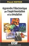 echange, troc Pascal Mayeux - Apprendre l'électronique par l'expérimentation et la simulation (1Cédérom)