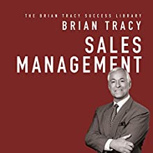 Sales Management: The Brian Tracy Success Library Audiobook by Brian Tracy Narrated by Brian Tracy