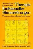 Therapie funktioneller Stimmstörungen - Übungssammlung zu Körper, Atem, Stimme - Walburga Brügge, Katharina Mohs
