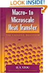 Macro- To Micro-Scale Heat Transfer:...