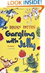 Gargling with Jelly: A Collection of...