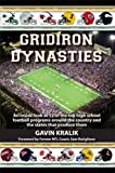 Gridiron Dynasties: An inside look at 12 of the top high school football programs around the country and the states that produce them