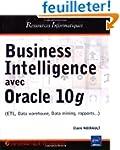 Business Intelligence avec Oracle 10g...